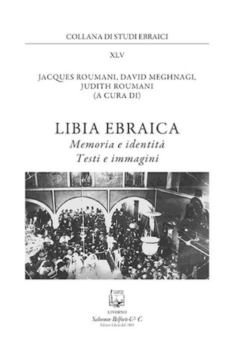 La Libia ebraica tra storia e memoria » Pensalibero.it